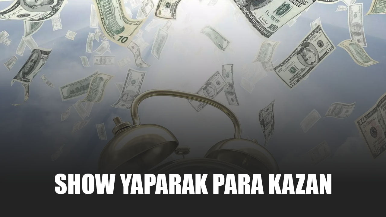 Show Yaparak Para Kazan