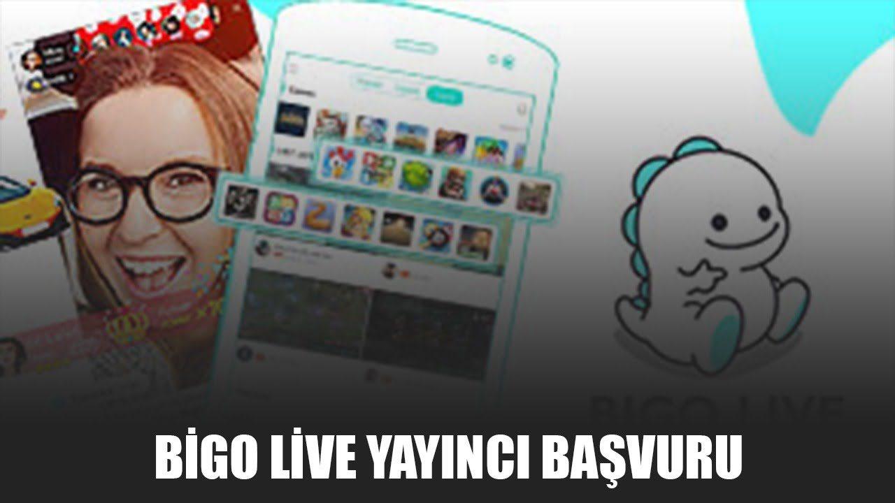 Bigo Live Yayıncı Başvuru