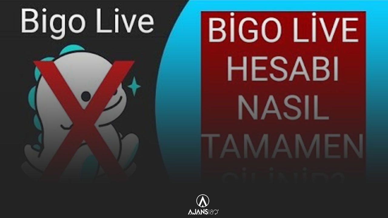 Bigo Live Hesap Silme İşlemi Nasıl Yapılır?