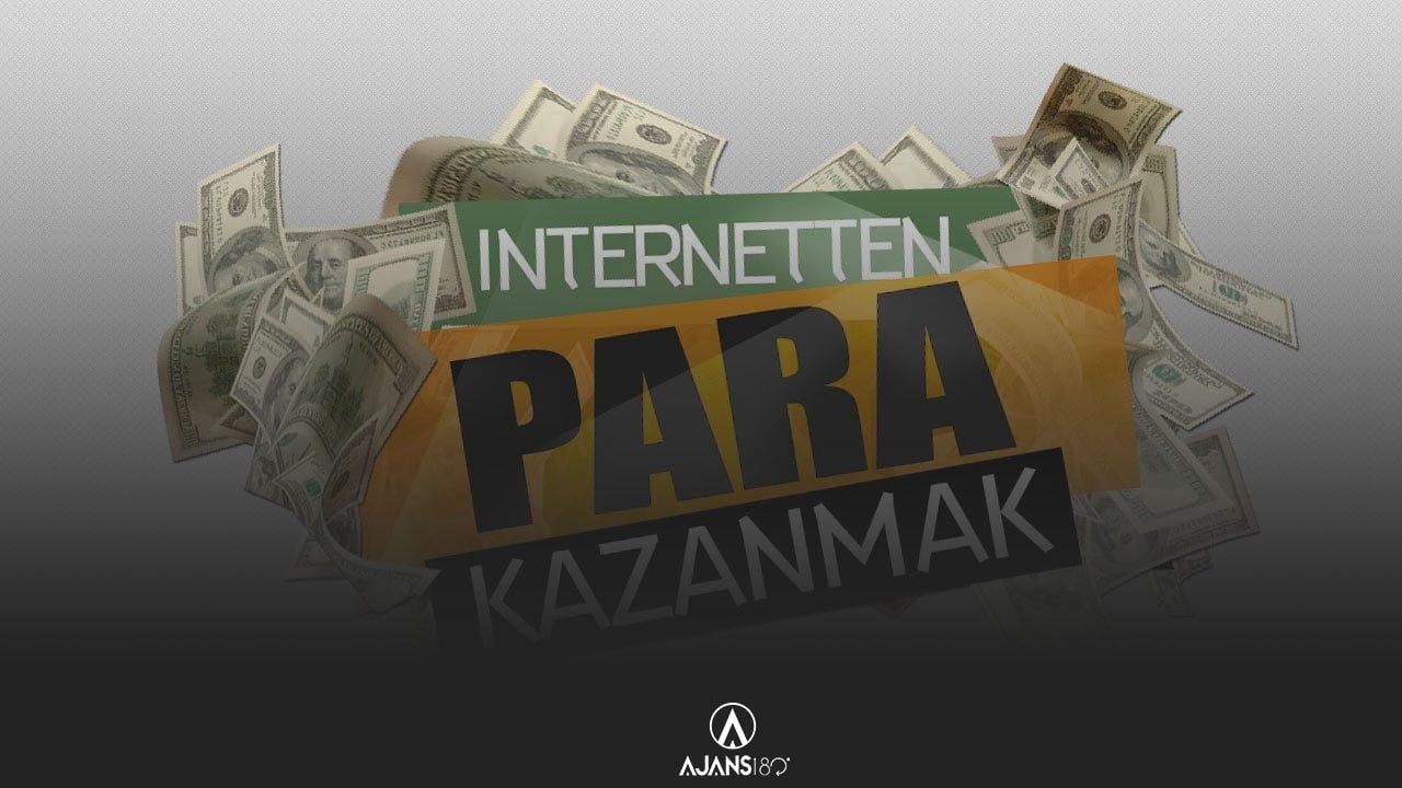 İnternetten Para Kazanmak İçin Kesin Yollar