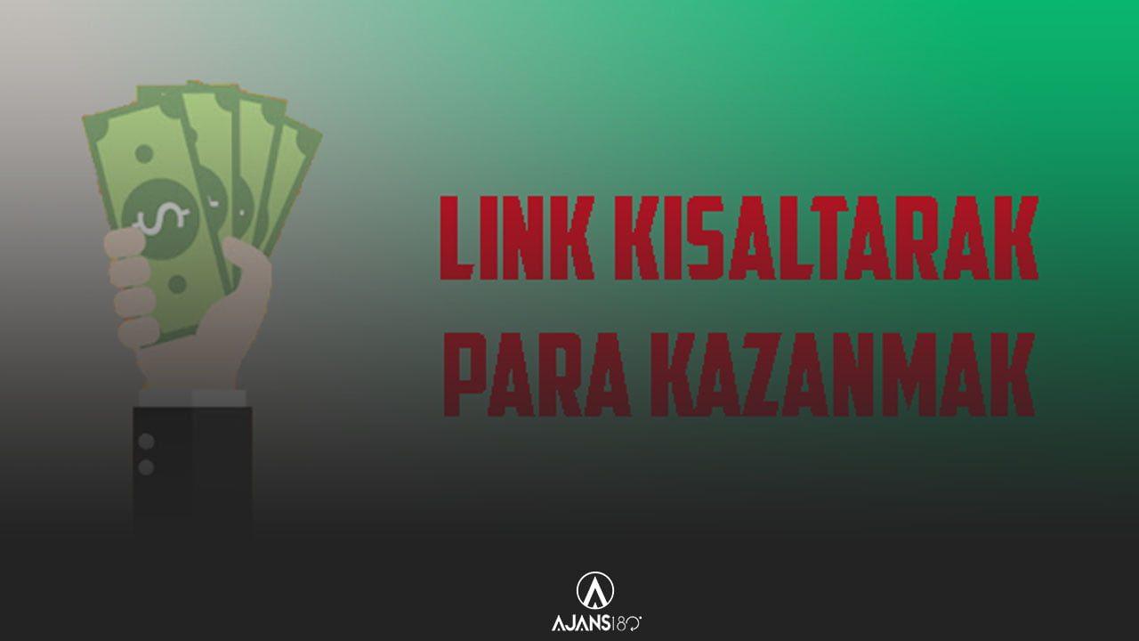 Link Kısaltarak Para Kazanma