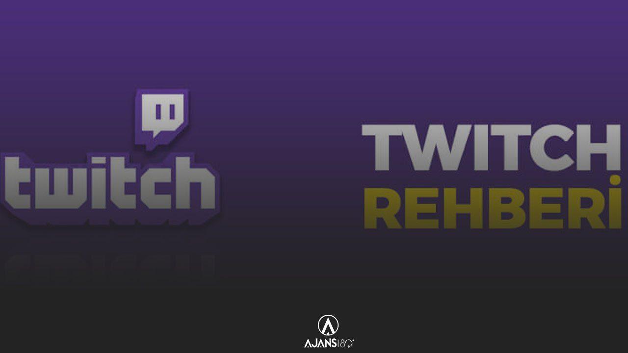 Twitch Yayını Yapmak Adına Bir Rehber
